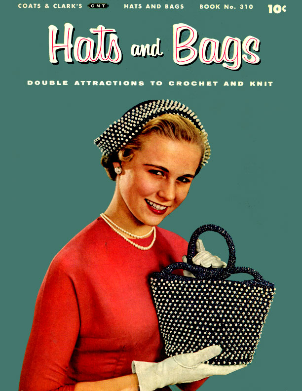 Hats and Bags | Coats & Clark's O.N.T. Book No. 310