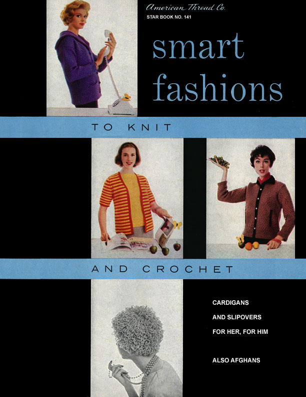 Smart Fashions to Knit & Crochet | Star Book No. 141 | American Thread Company
