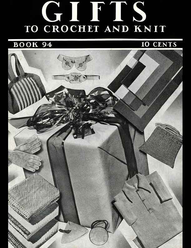 Gifts to Crochet & Knit | Spool Cotton Company Book No. 94